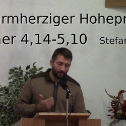 Hebräer 4:14-5:10 – Ein barmherziger Hohepriester
