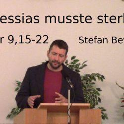 Hebräer 9,15-22 – Der Messias musste sterben