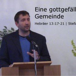 Hebräer 13:17-21 – Eine gottgefällige Gemeinde