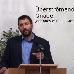 Johannes 8,1-11 – Überströmende Gnade