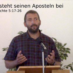 Apostelgeschichte 5,17-26 – Der Herr steht seinen Aposteln bei