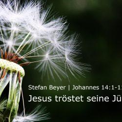 Johannes 14:1-11 – Jesus tröstet seine Jünger