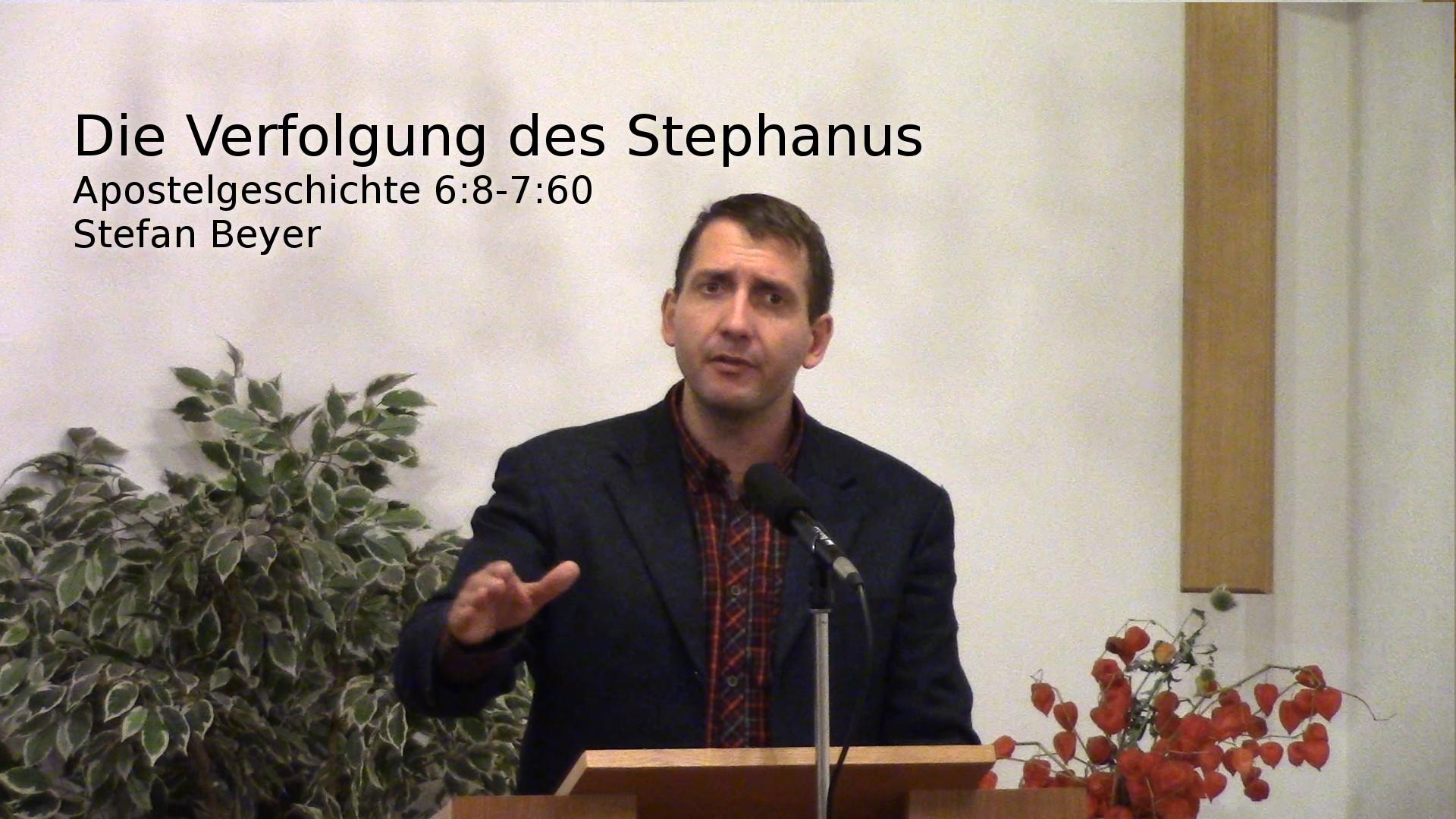 Apostelgeschichte 6,8-7,60 – Die Verfolgung des Stephanus