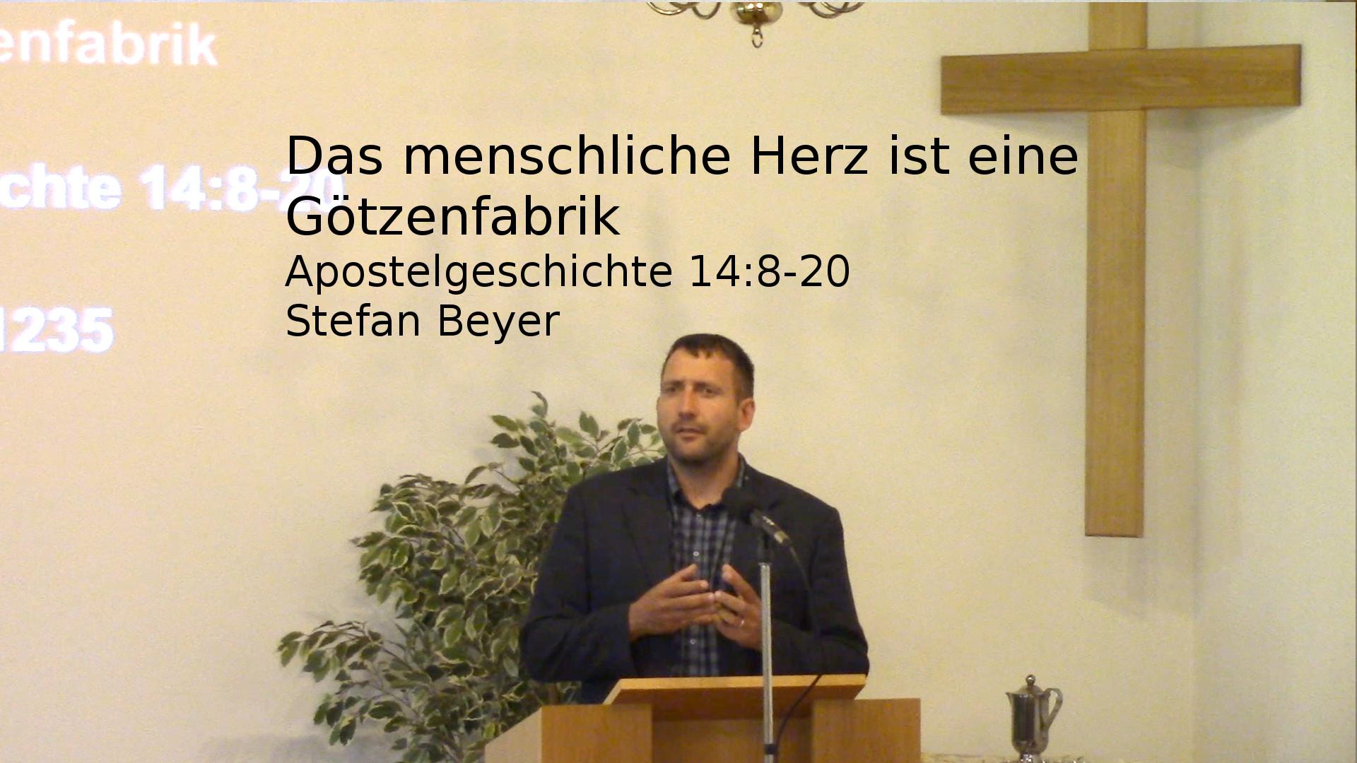 Apostelgeschichte 14:8-20 – Das menschliche Herz ist eine Götzenfabrik