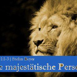 Hebräer 1:1-13 – Eine majestätische Person