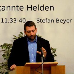 Hebräer 11,33-40 – Unbekannte Helden