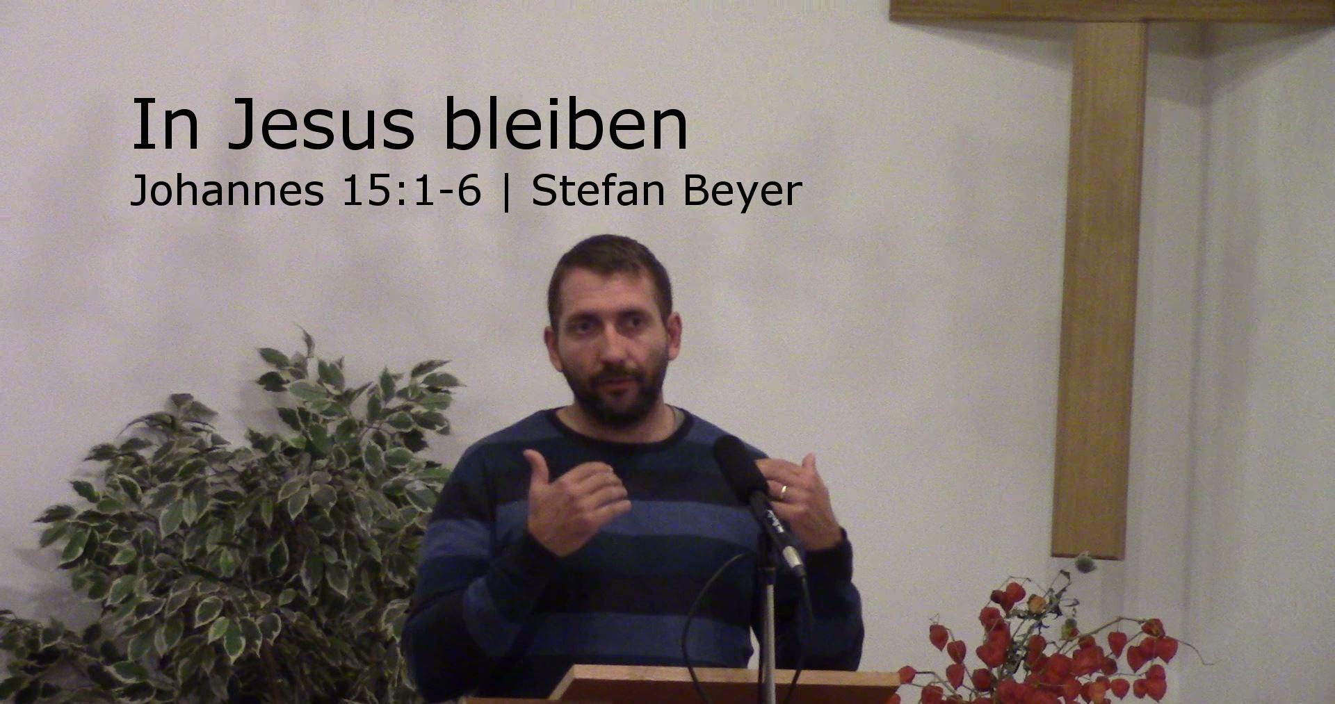Johannes 15:1-6 – In Jesus bleiben