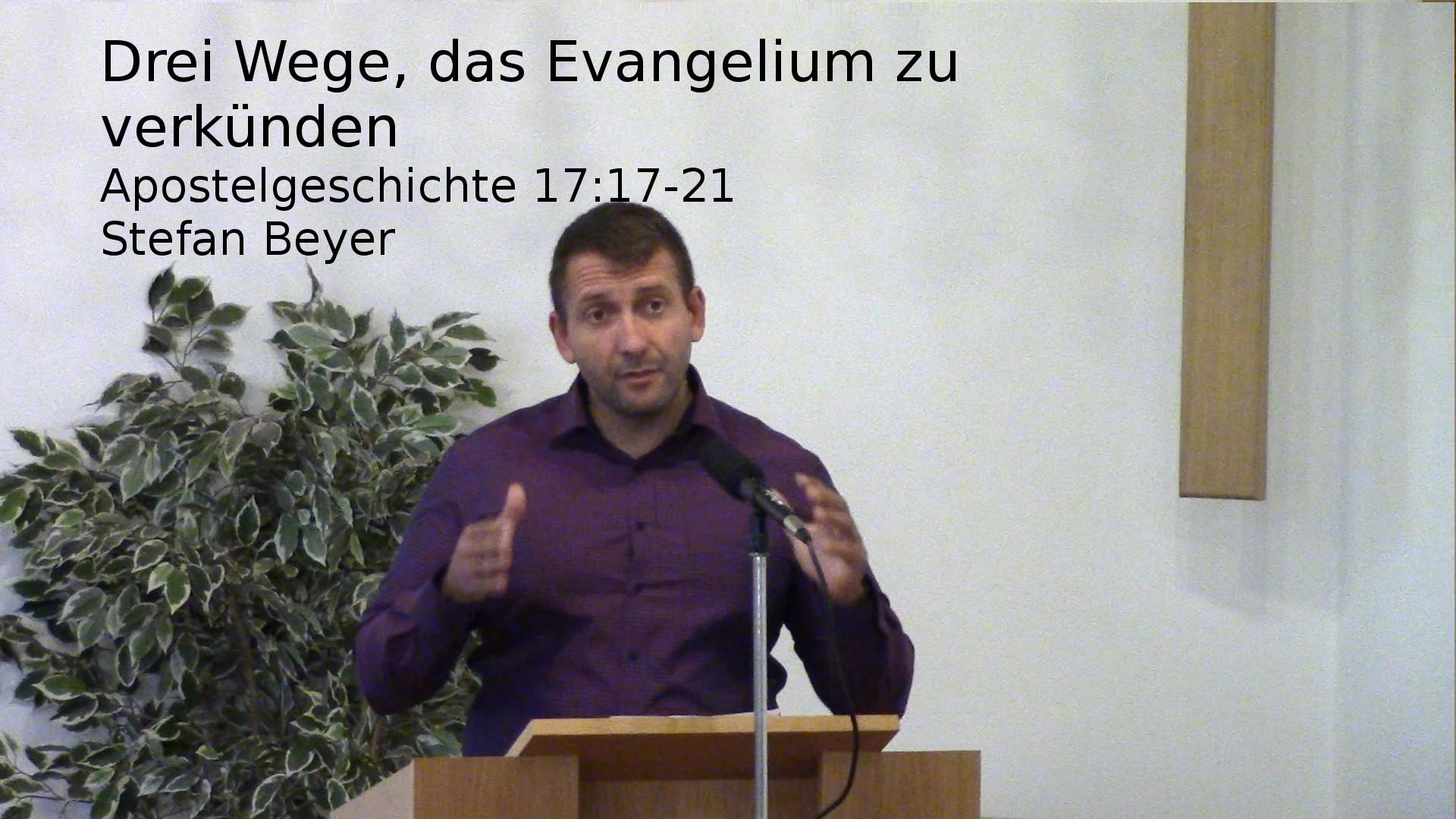 Apostelgeschichte 17:17-21 – Drei Wege, das Evangelium zu verkünden