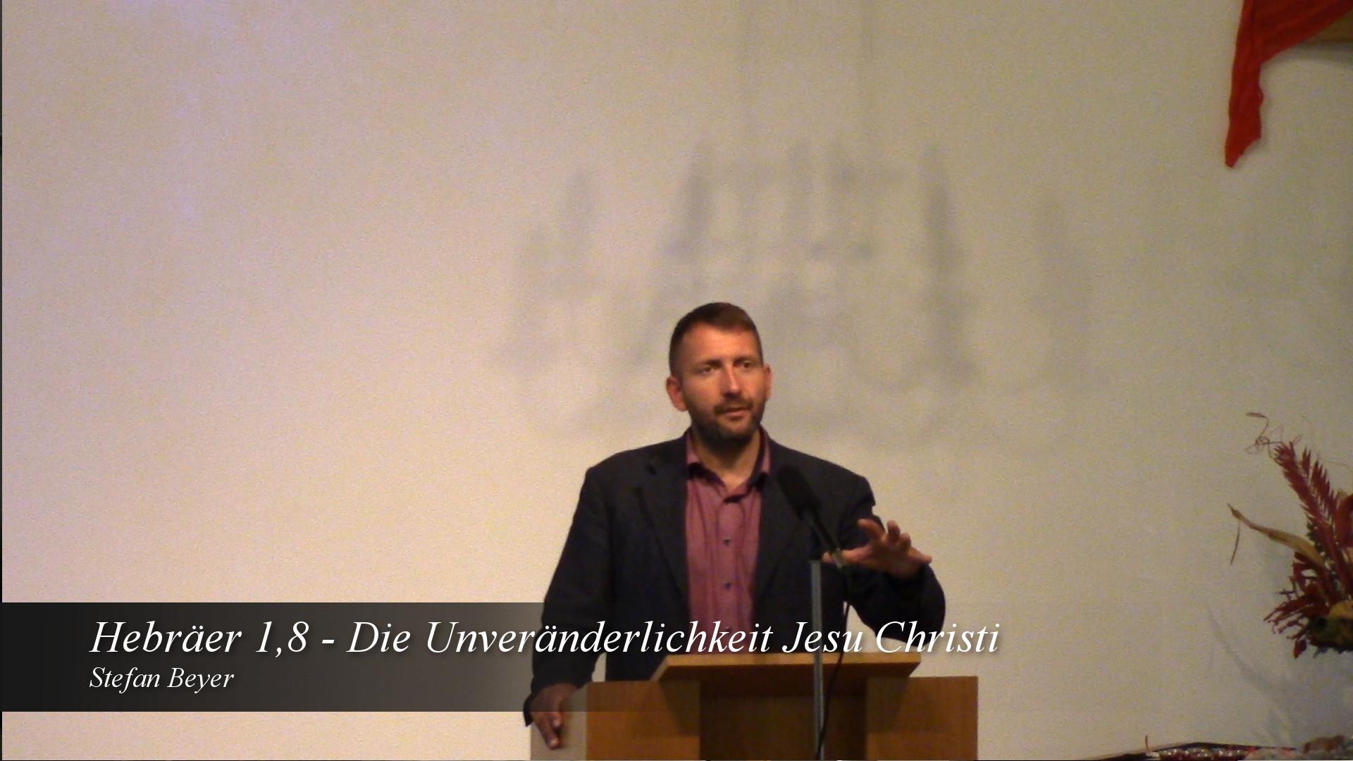 Die Unveränderlichkeit Jesu Christi