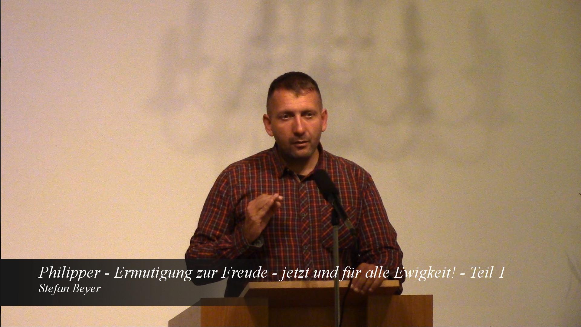 Philipper – Ermutigung zur Freude – jetzt und für alle Ewigkeit! Teil 1
