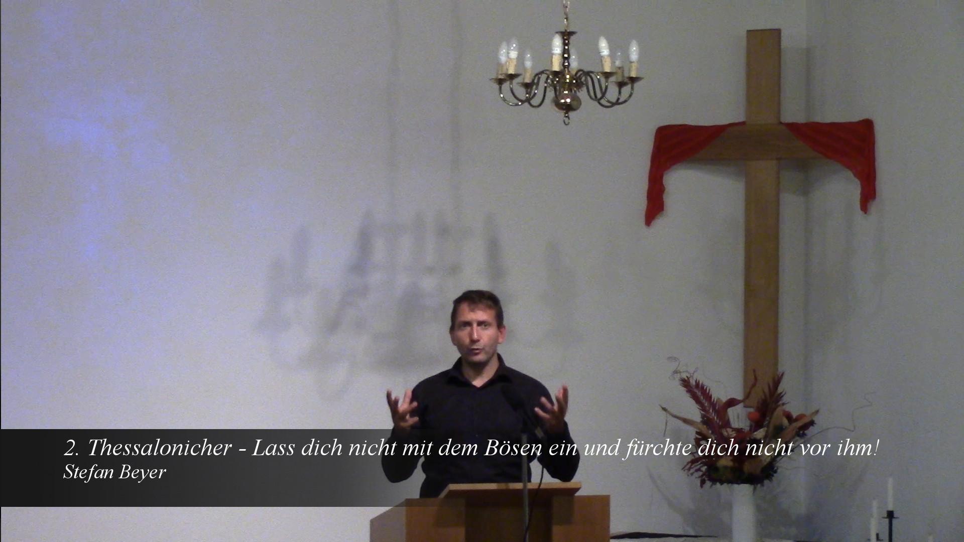 2. Thessalonicher – Lass dich nicht mit dem Bösen ein und fürchte dich nicht vor ihm!